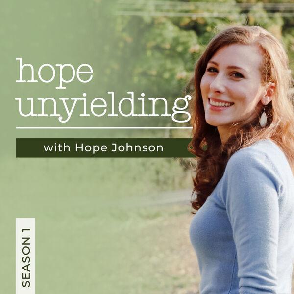 Hope Unyielding Podcast Artwork Image