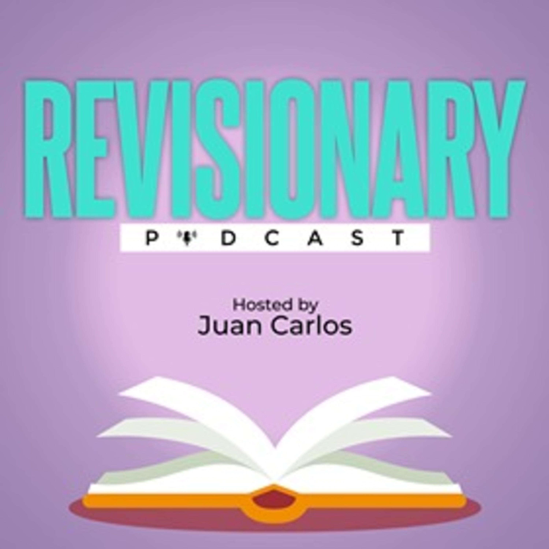 Revisionary Podcast:Juan Carlos