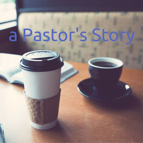 A Pastor's Story Podcast Artwork Image
