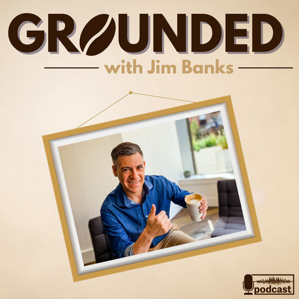 Grounded with Jim Banks Podcast Artwork Image