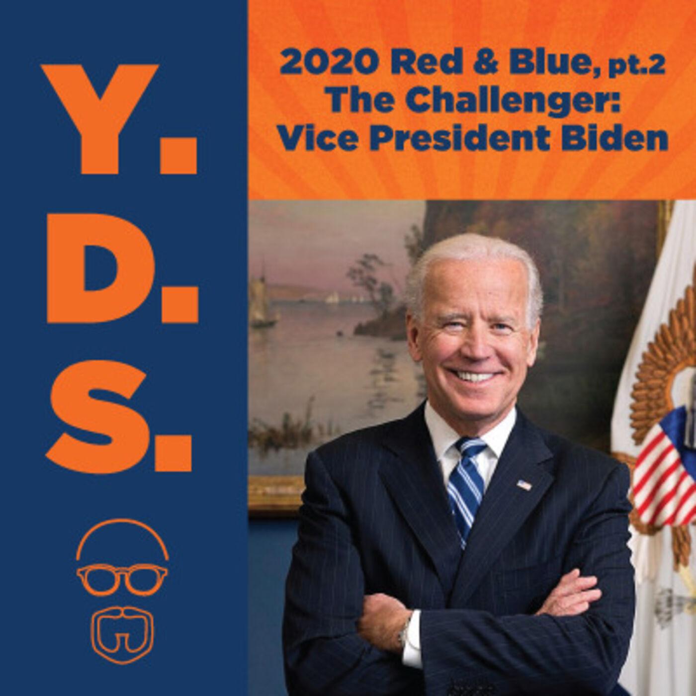Ep. 23 – Red-Blue 2020 : Joe Biden