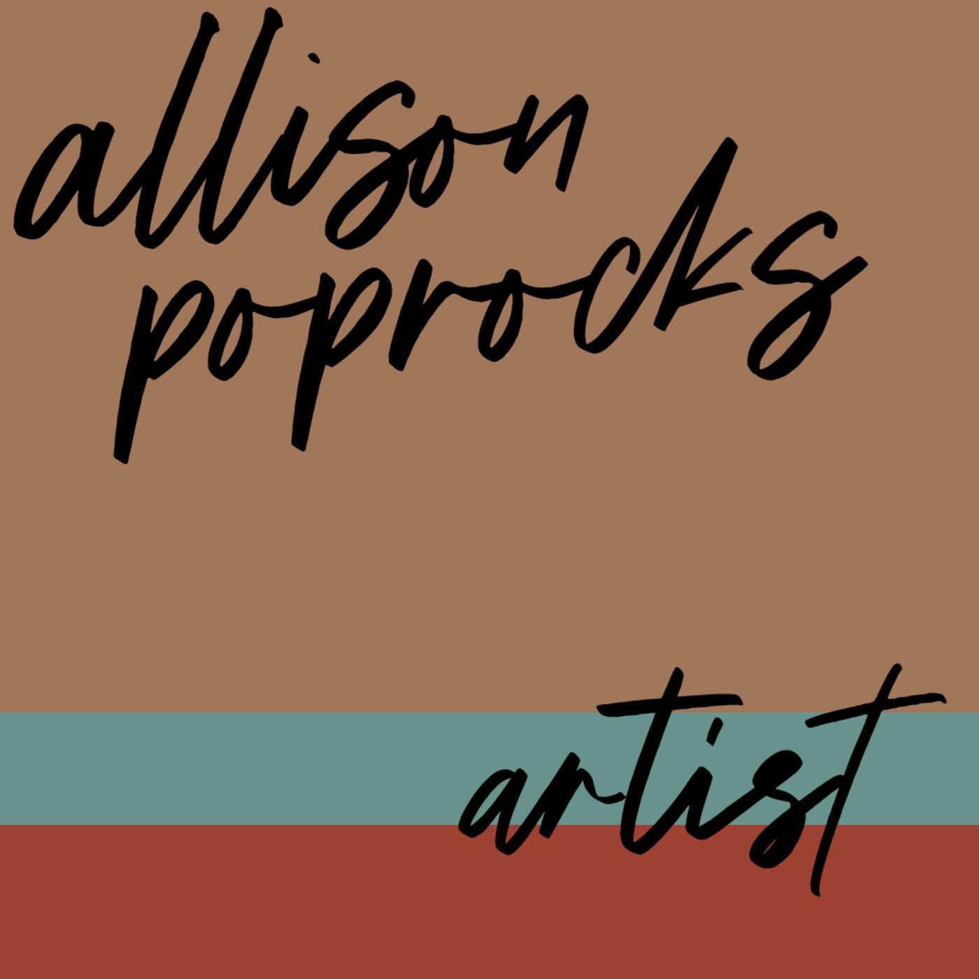 #79: Artist: Allison Poprocks: Get Out to Nature