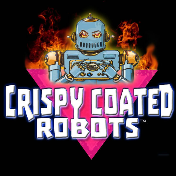 Crispy Coated Robots Podcast Artwork Image