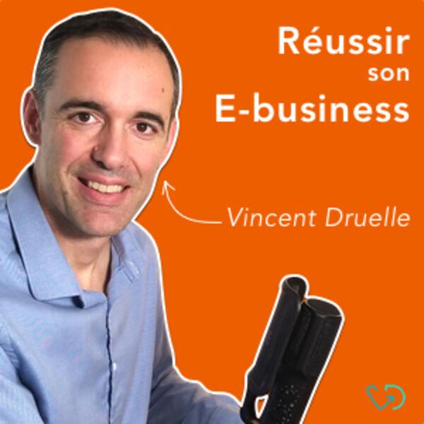 Réussir son E-business ! Podcast Artwork Image