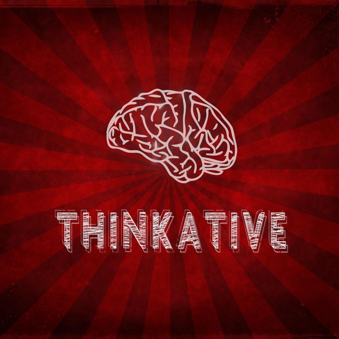 THINKATIVE PHILOSOPHY PODCAST