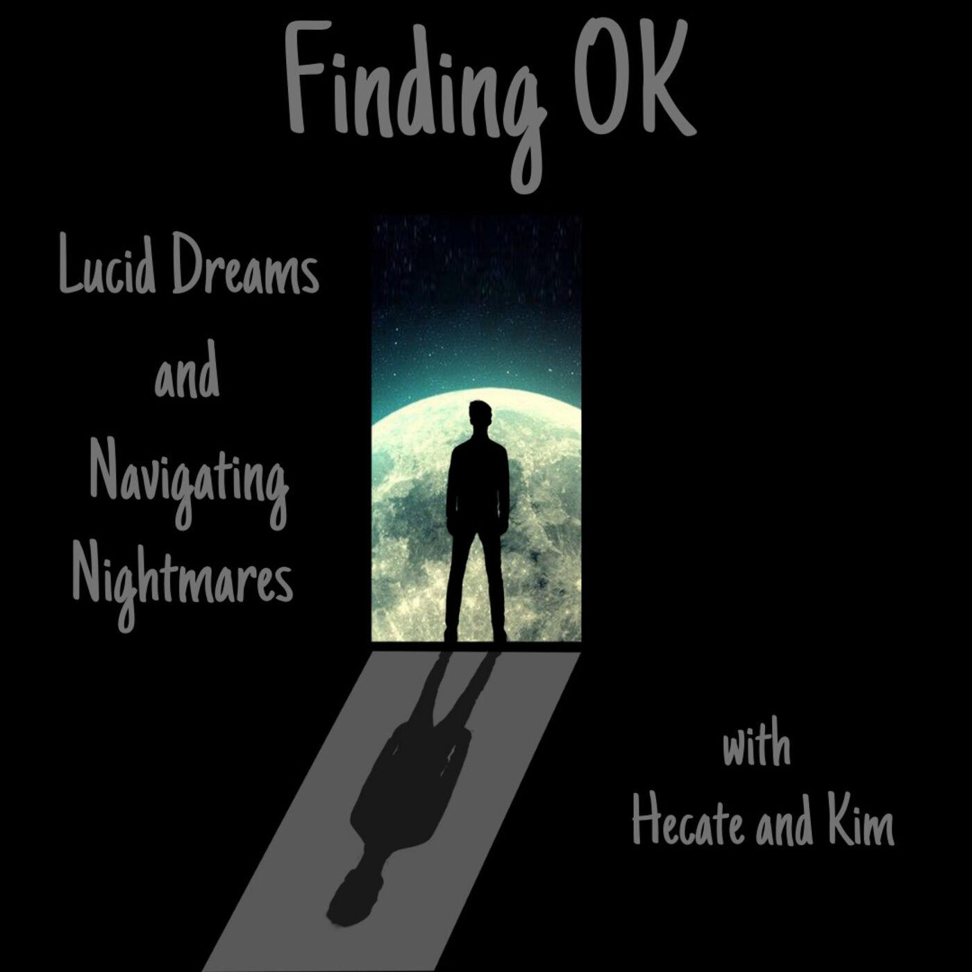 Lucid Dreams and Navigating Nightmares