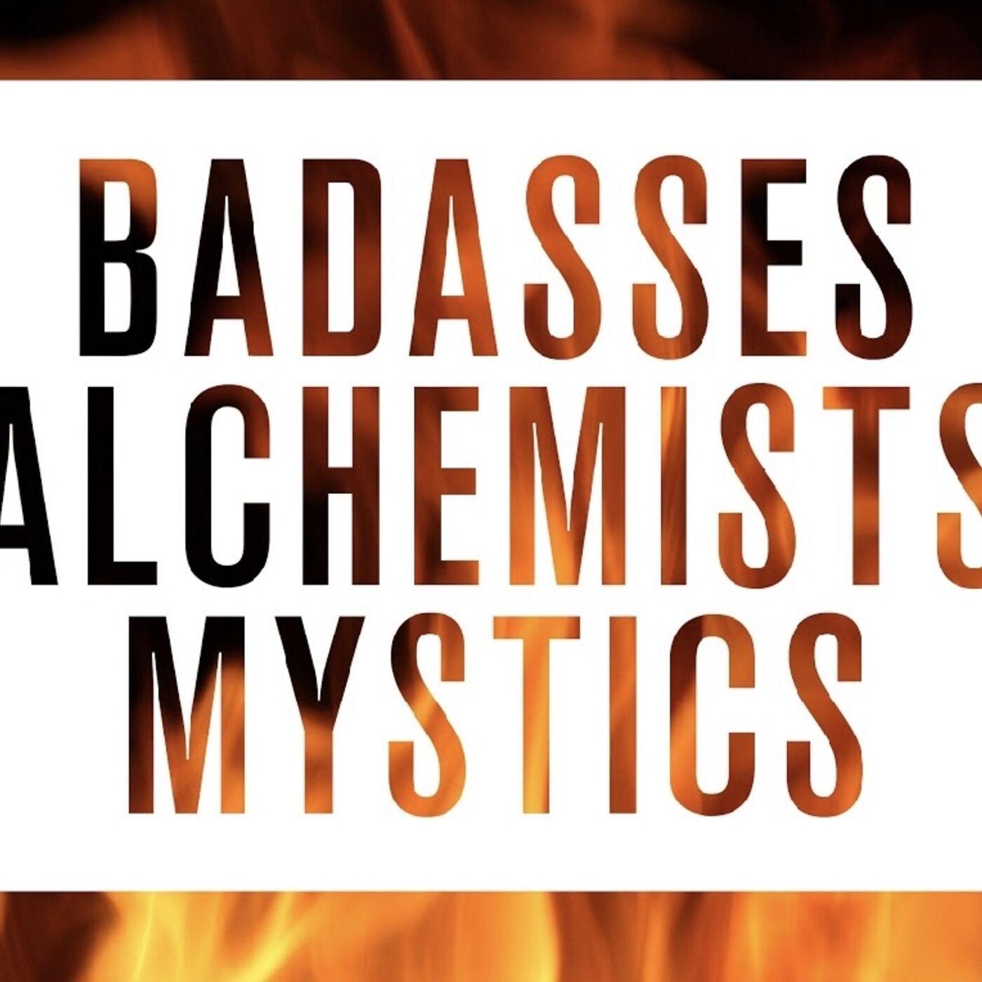 BAM - Badassery, Alchemy and Mysticism in Everyone