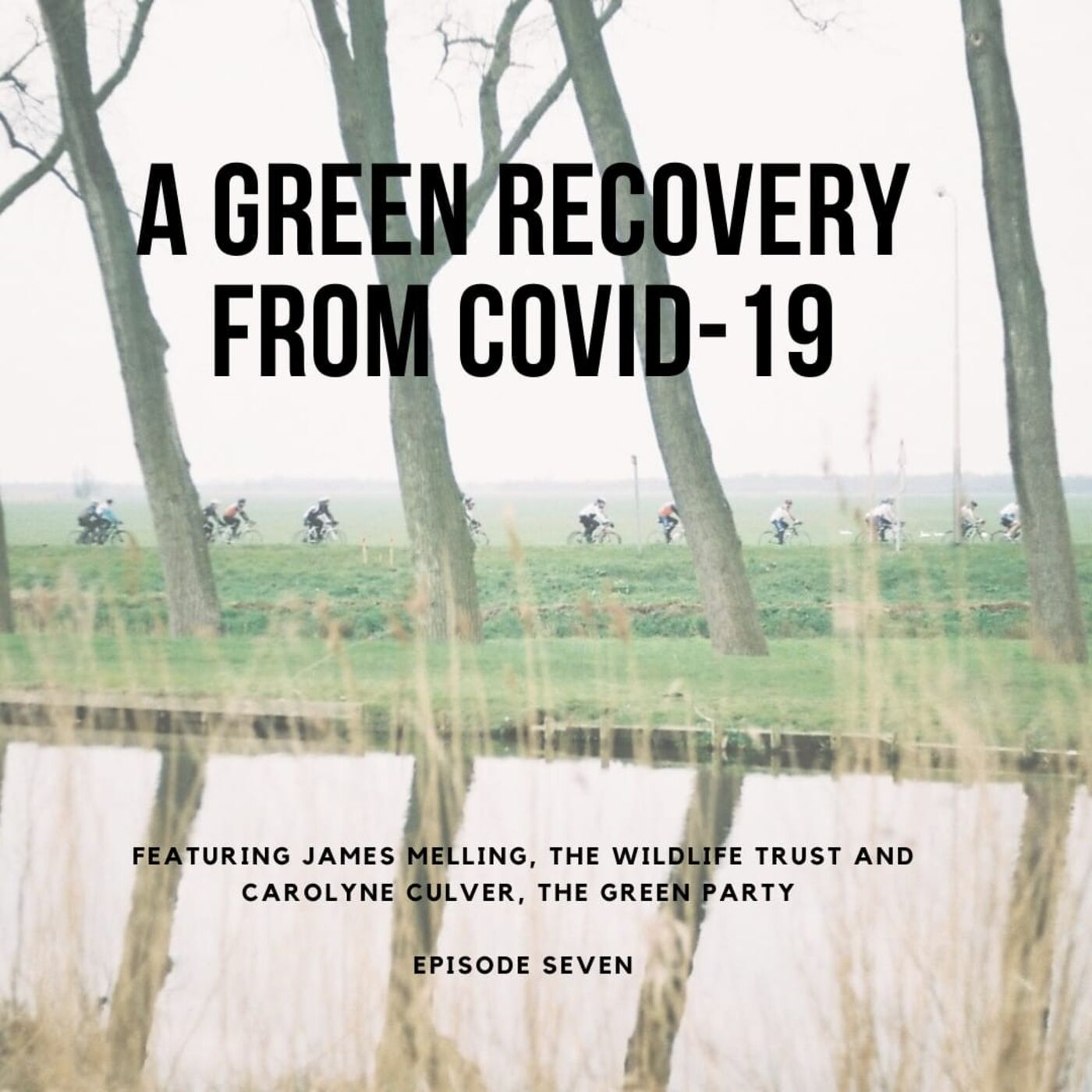 A Green Recovery from Covid-19 with James Melling & Carolyne Culver