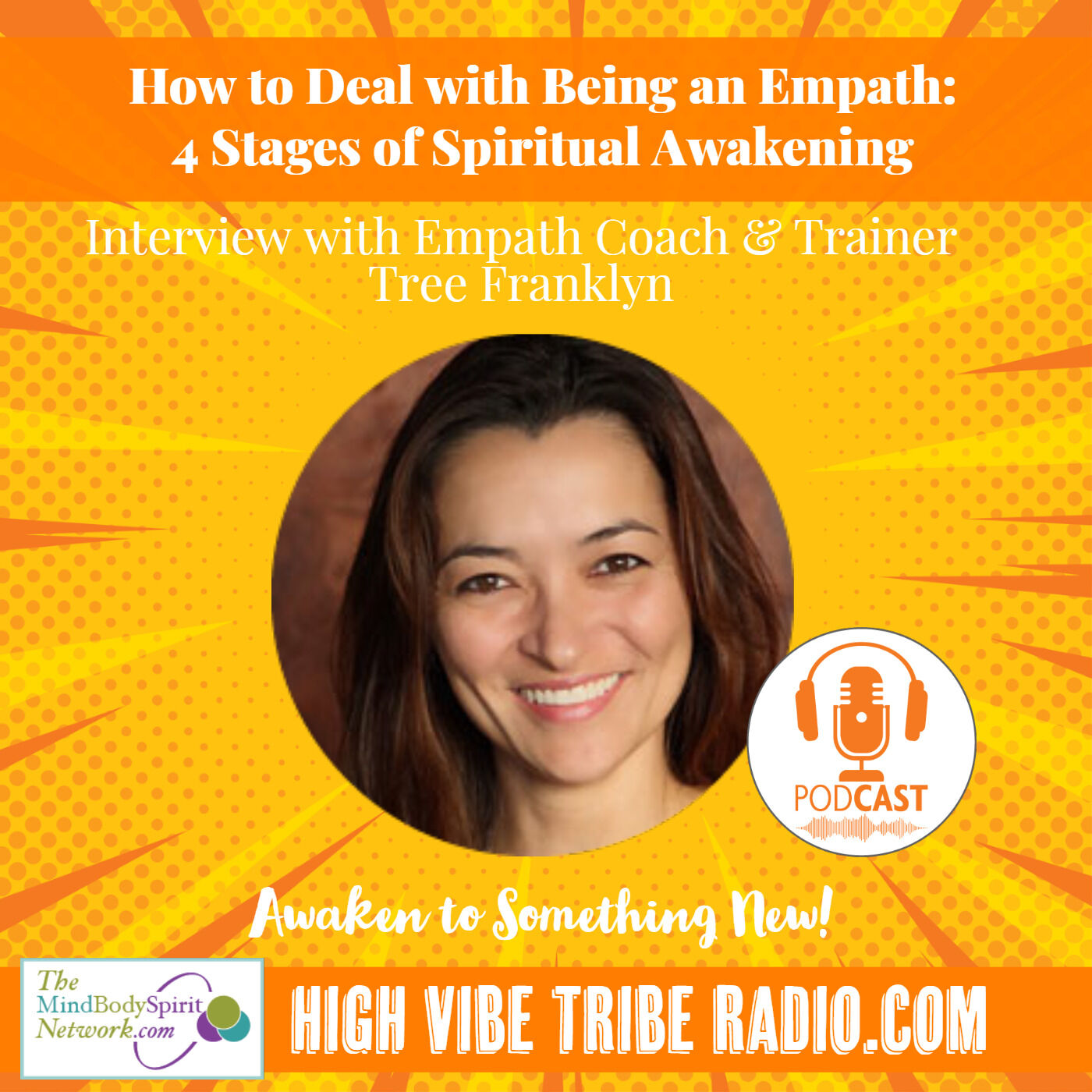 How to Deal with Being an Empath: 4 Stages of Spiritual Awakening Interview with Tree Franklyn