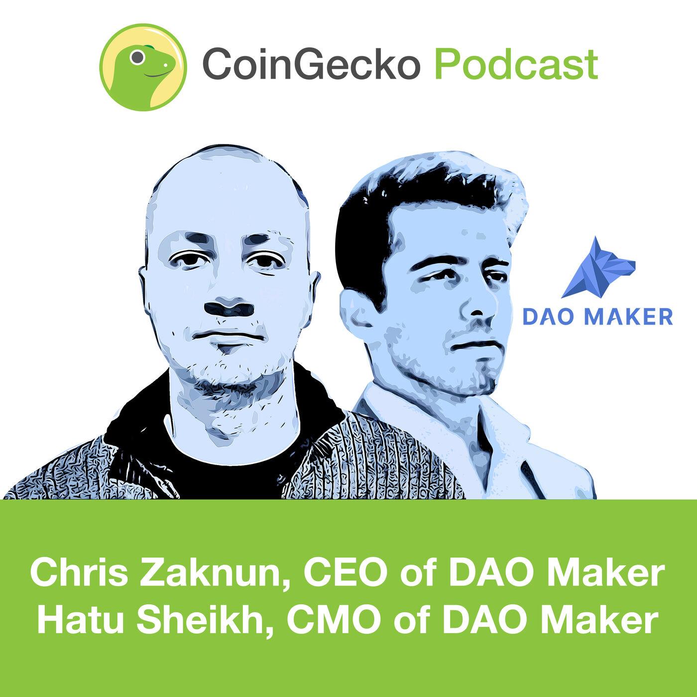 Chris Zaknun and Hatu Sheikh of DAO Maker Talks About Social Mining - Ep. 17