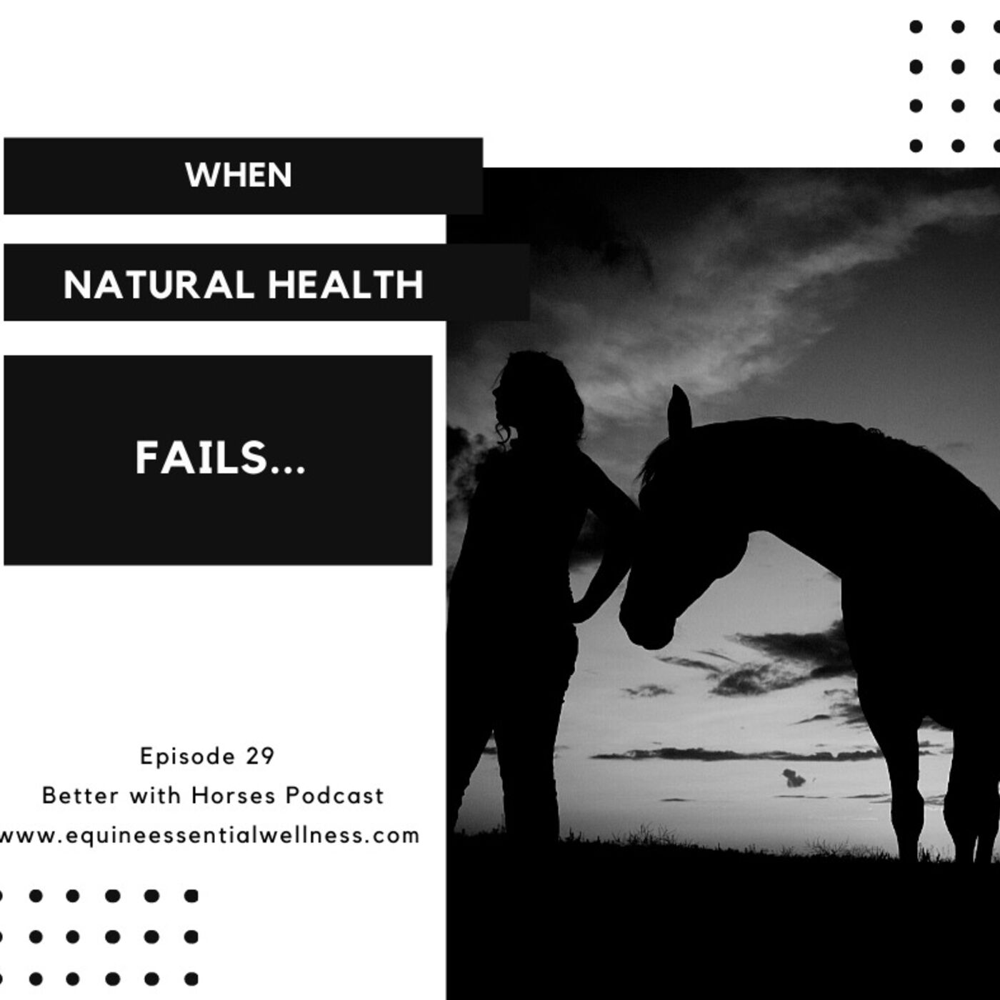 Episode 29 - When Natural Health Fails Your Horse