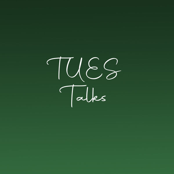 TUES Talks Podcast Artwork Image