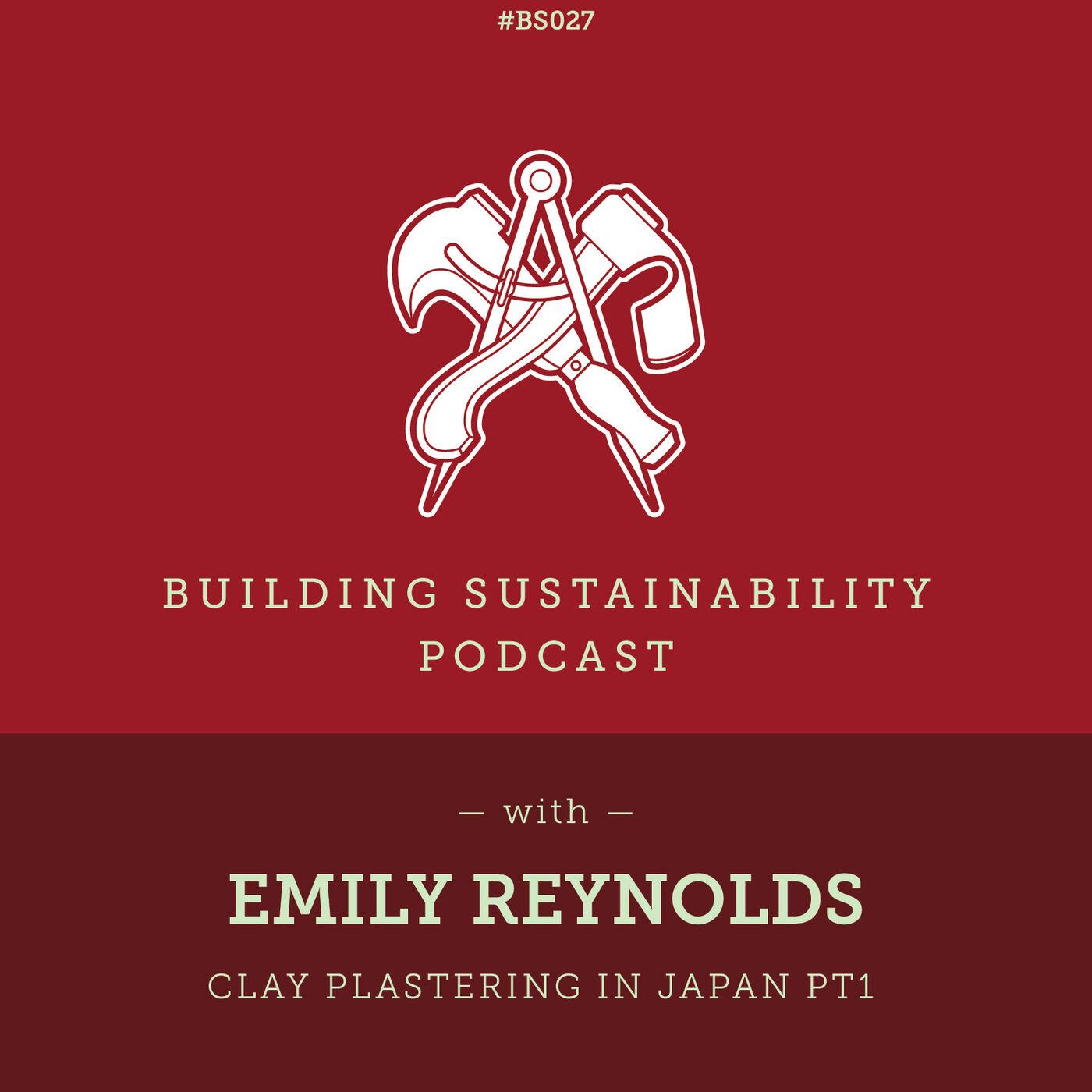 Clay plastering in Japan Pt1 - Emily Reynolds - BS027