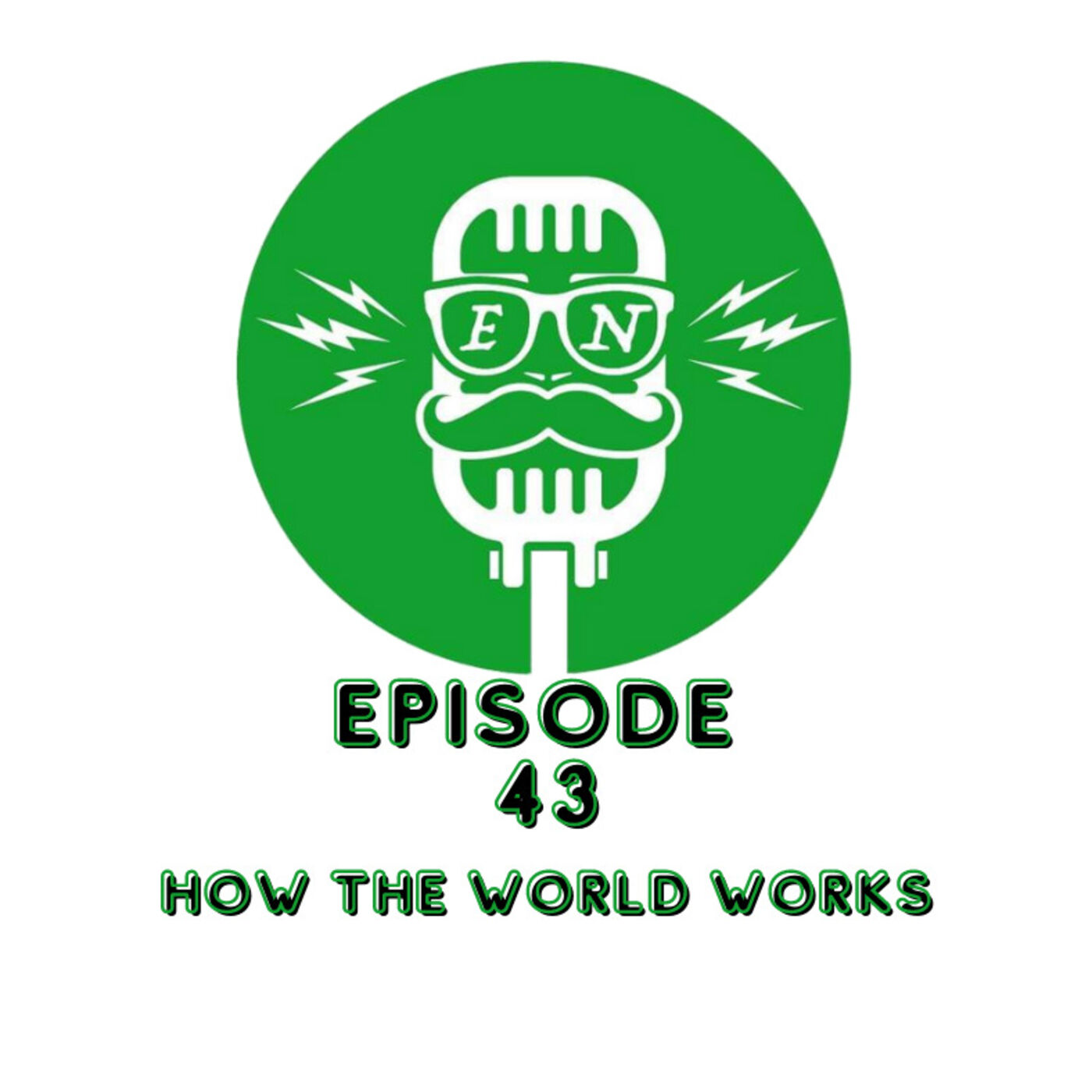EveryNothing E 43 - How the World Works with Tim and Trevor