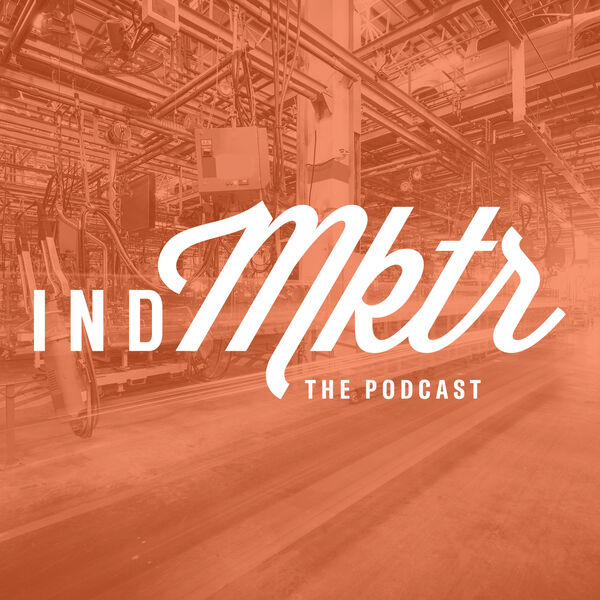 Industrial Marketer Podcast Artwork Image