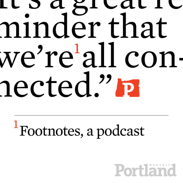 Footnotes by Portland Monthly Podcast Artwork Image