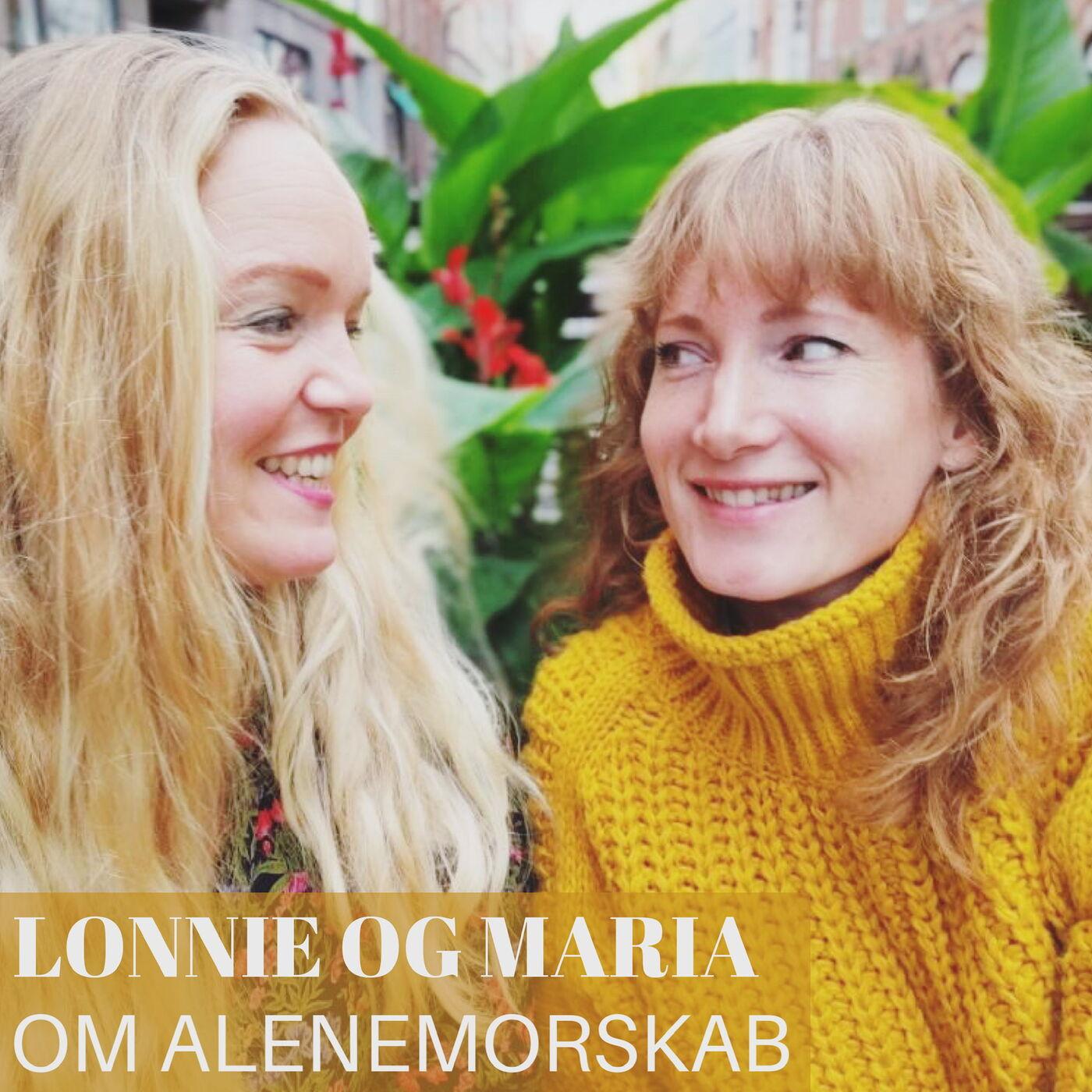 Om Alenemorskab med Lonnie Pedersen og Maria Dønkjær
