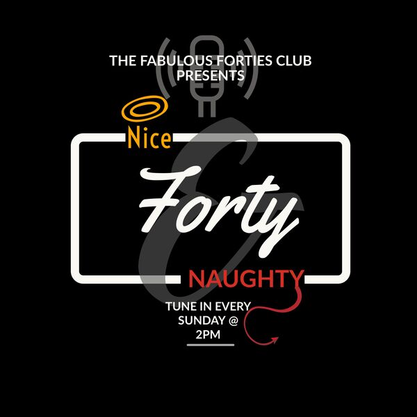 Nice, Naughty and Forty Podcast Artwork Image