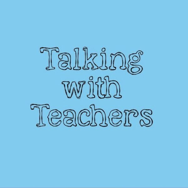 Talking With Teachers  Podcast Artwork Image