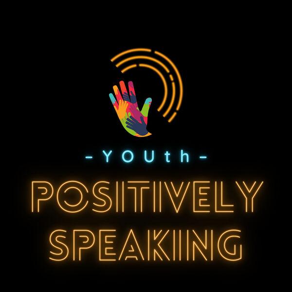 YOUth Positively Speaking Podcast Artwork Image