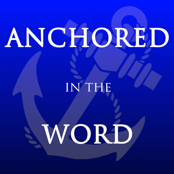 Anchored in the Word Podcast Artwork Image