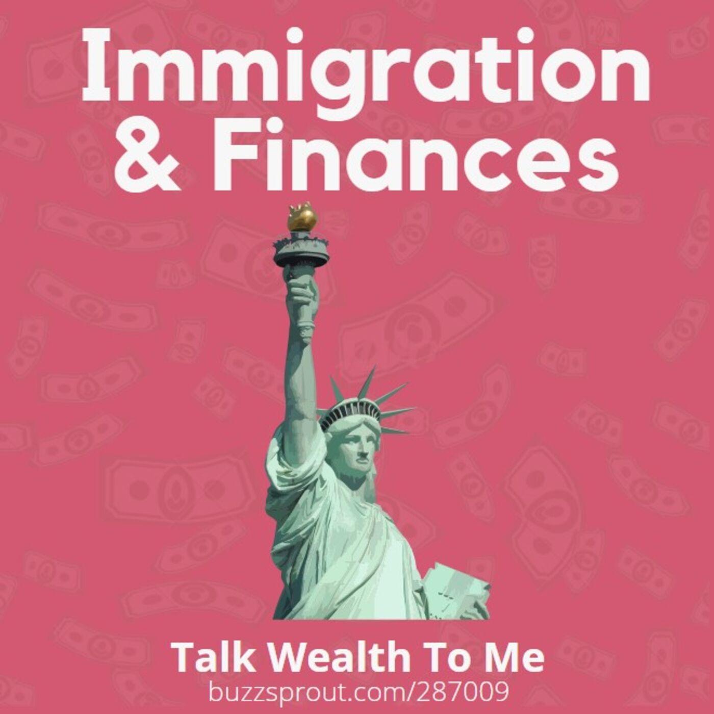 #053: Immigration + Finances