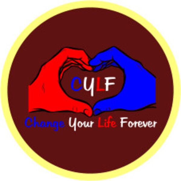 Change Your Life Forever Podcast Podcast Artwork Image