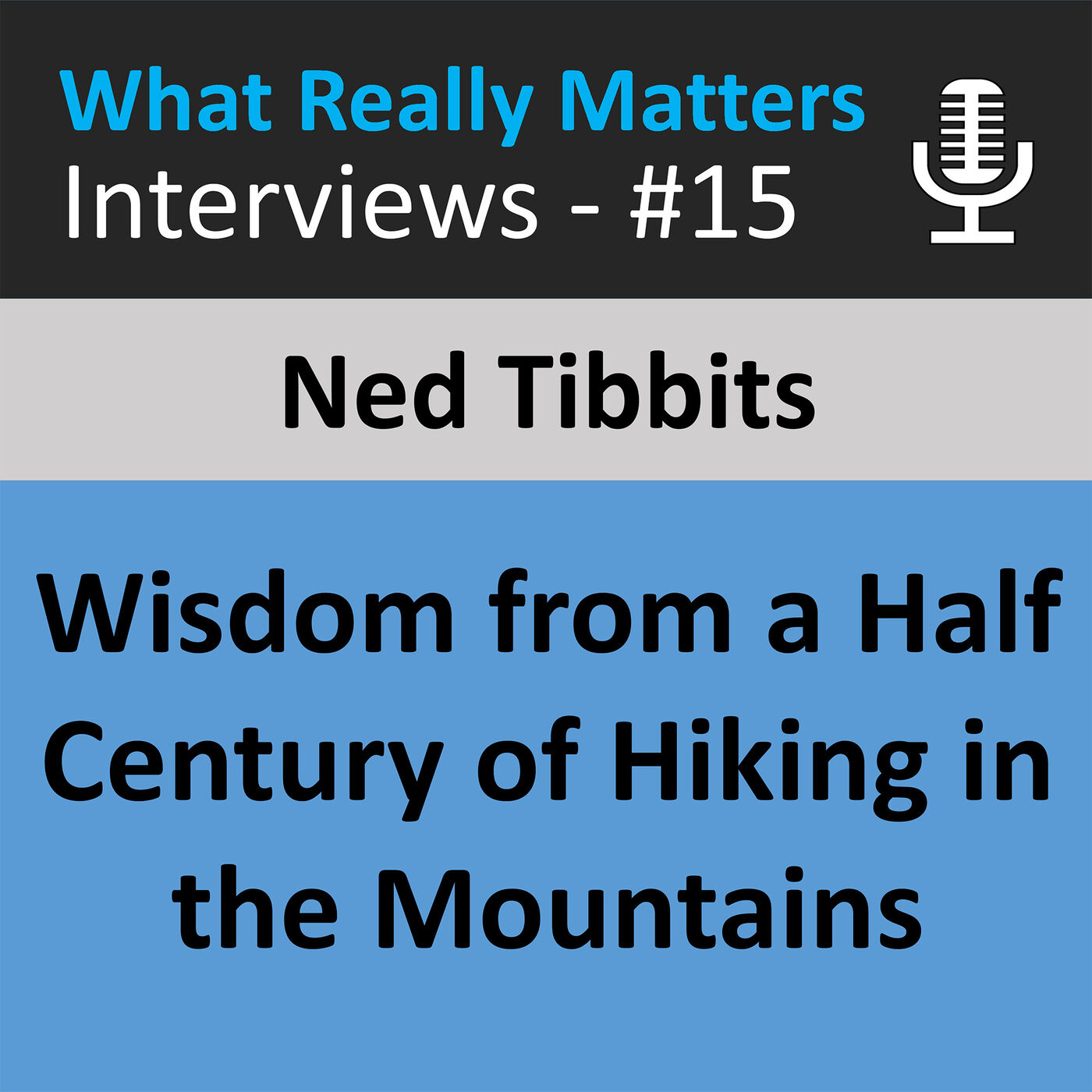 WRM 015: Ned Tibbits: Finding Purpose & Passion in the Great Outdoors for 50 Years