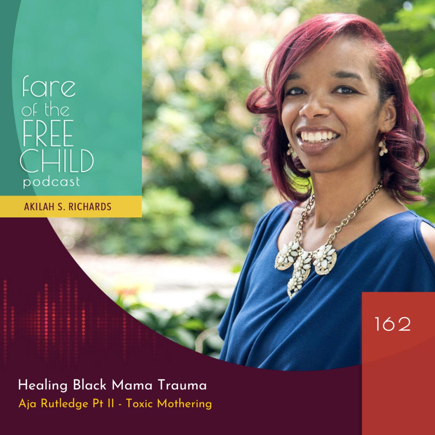 Ep 162: Healing Black Mama Trauma