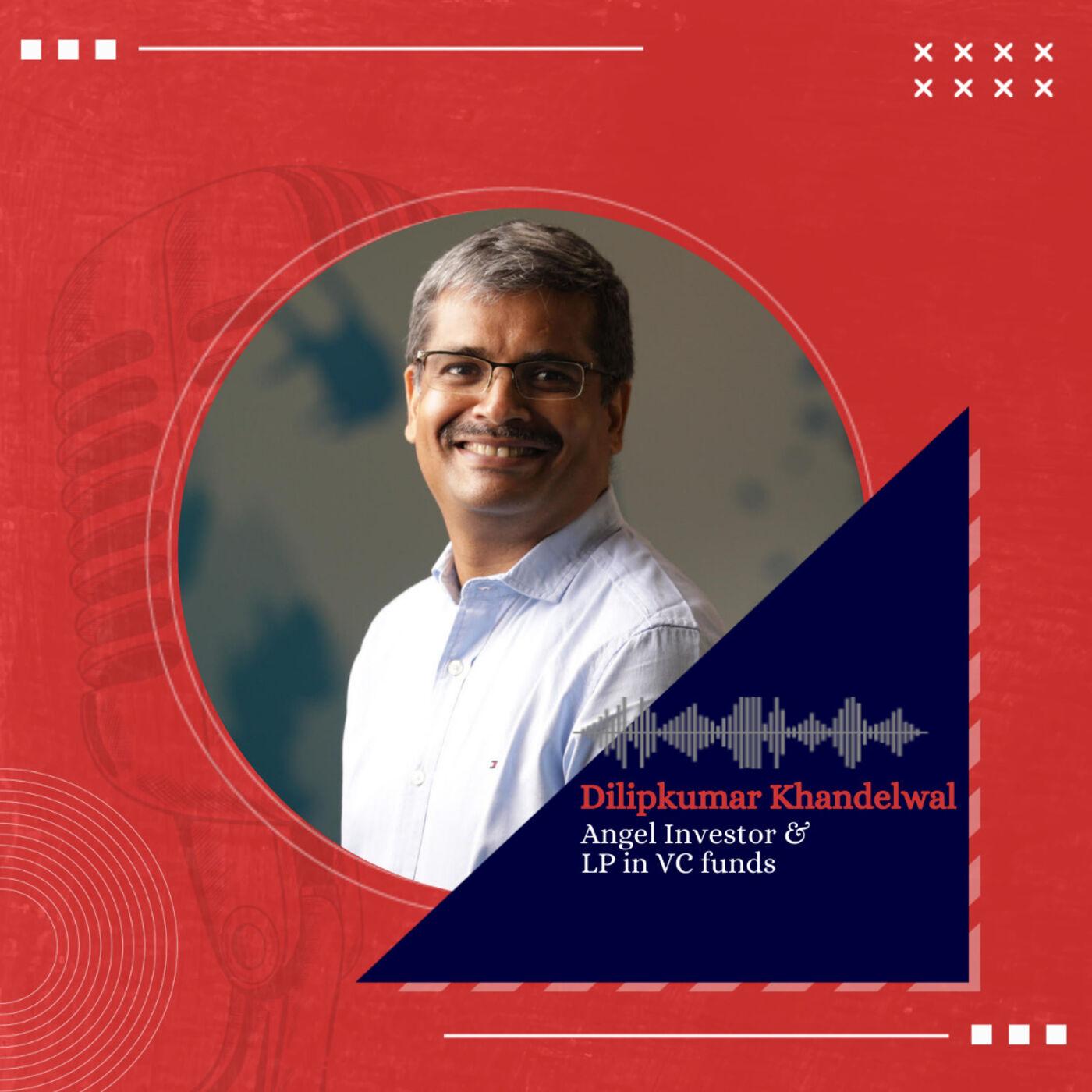 Dilipkumar Khandelwal on building a strong portfolio of B2B SaaS companies as an Angel Investor