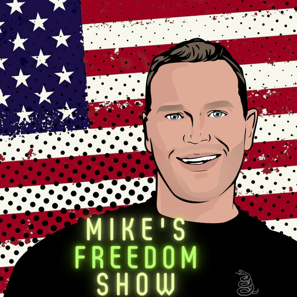 Mike's Freedom Show Podcast Artwork Image