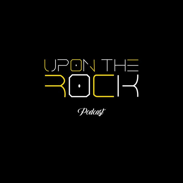 Upon the Rock  Podcast Artwork Image