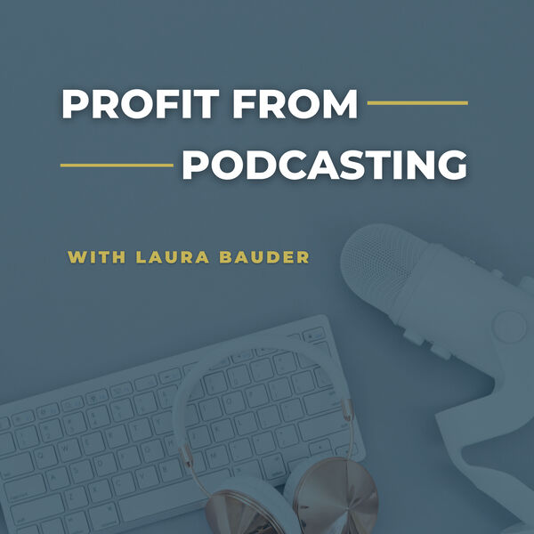 Profit From Podcasting Podcast Artwork Image