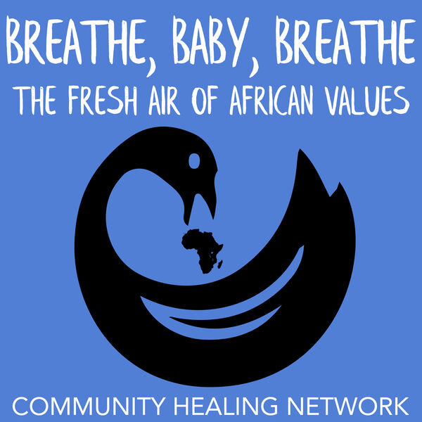 Breathe, Baby, Breathe: The Fresh Air of African Values Podcast Artwork Image