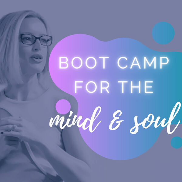 BOOT CAMP FOR THE MIND & SOUL Podcast Artwork Image