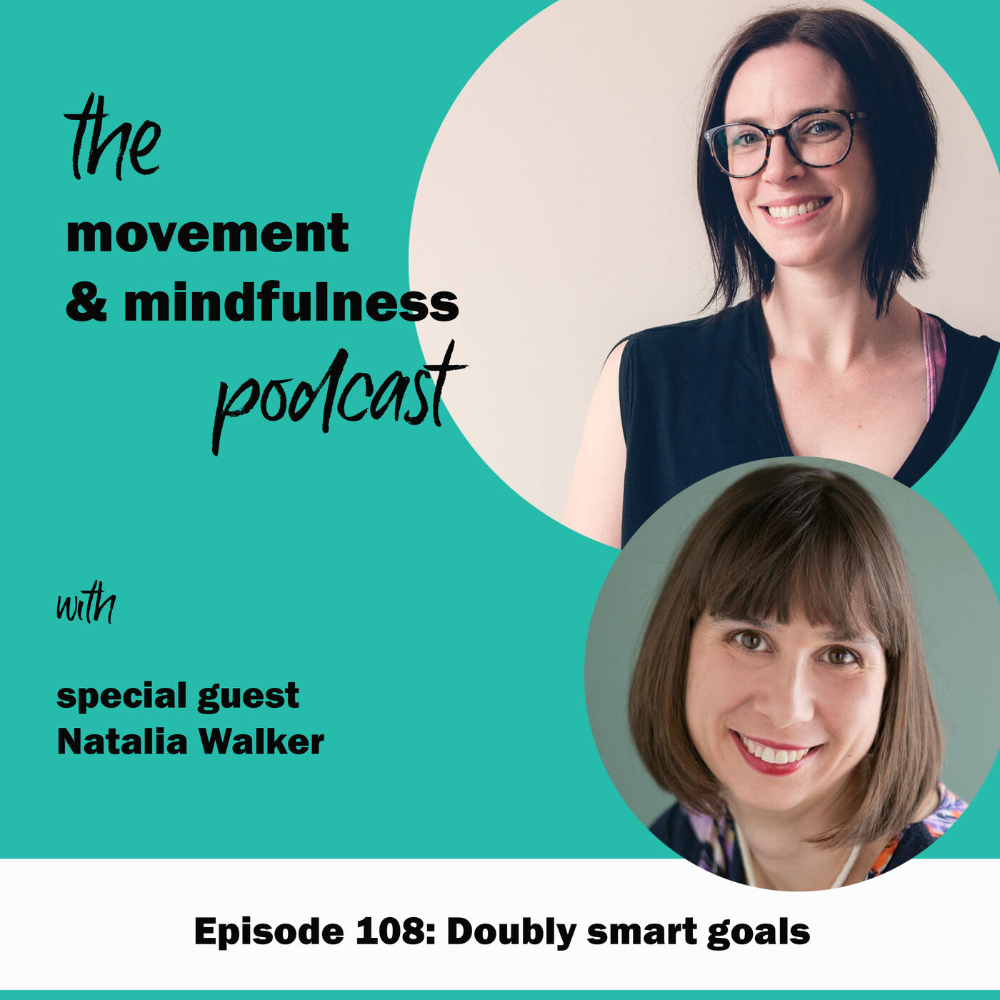Ep 108: Doubly smart goals with Natalia Walker