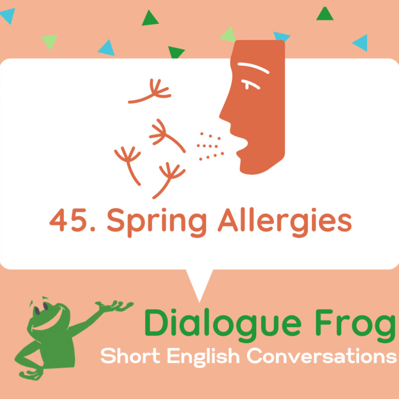 045 Spring Allergies – Free Dialogue