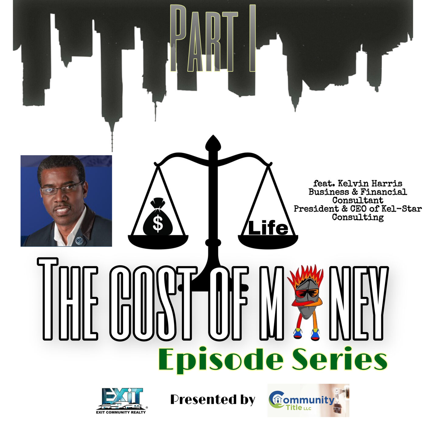 Ep.31 The Cost of Money Part I feat. Kelvin Harris (President & CEO of Kel-Star Consulting)