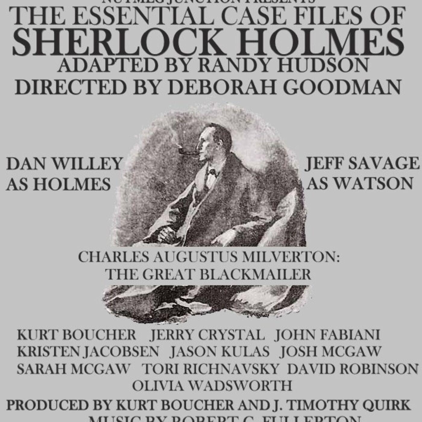Sherlock Holmes: Charles Augustus Milverton-the Great Blackmailer