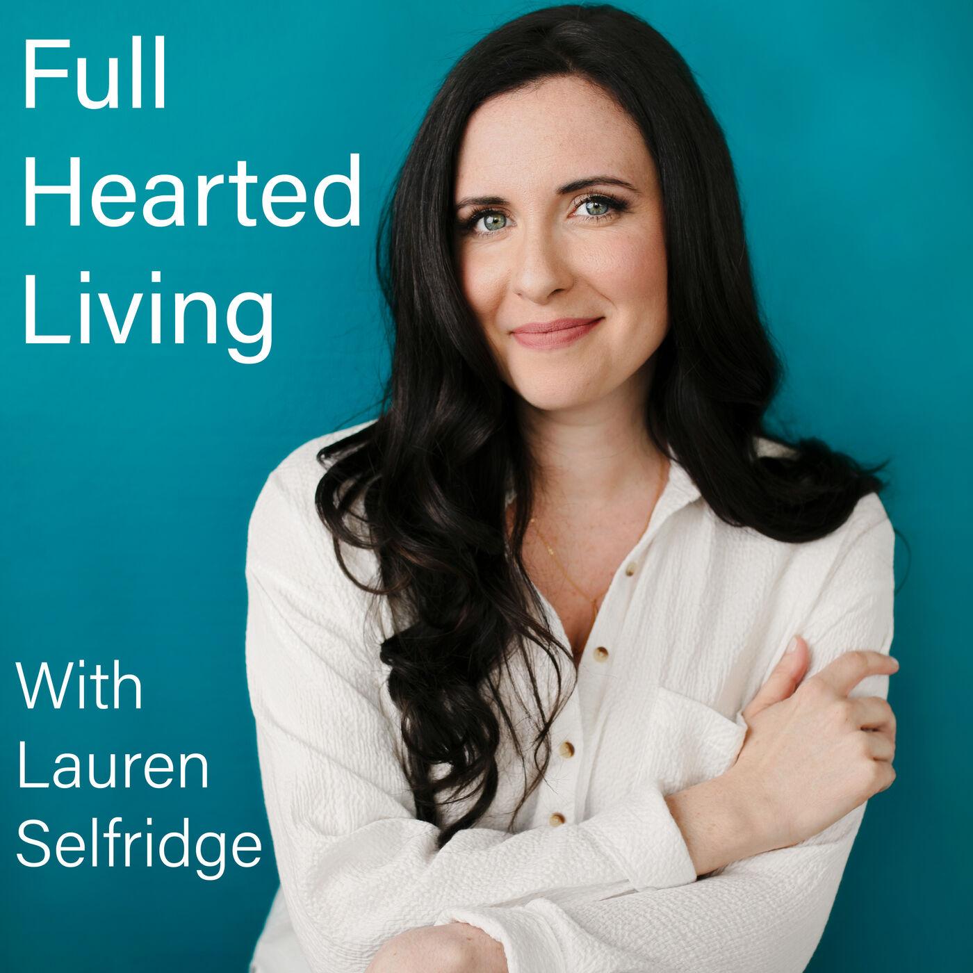Full-Hearted Living with Lauren Selfridge