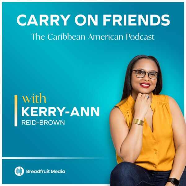 Carry On Friends The Caribbean American Podcast Podcast Artwork Image