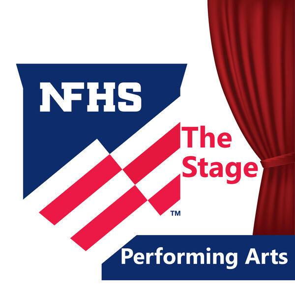 The Stage - The Official Performing Arts Podcast of the NFHS Podcast Artwork Image