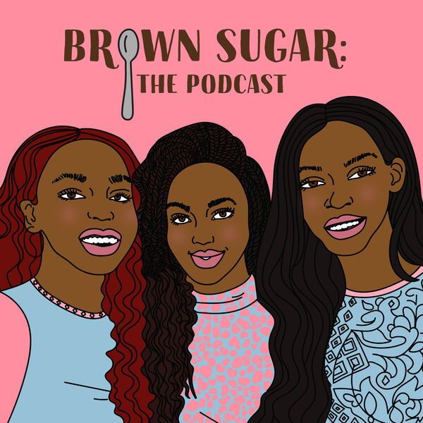 Brown Sugar: The Podcast Podcast Artwork Image