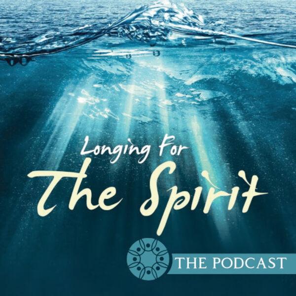 Longing For The Spirit: The Podcast Podcast Artwork Image