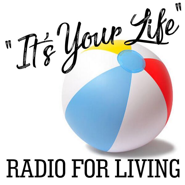 "It's Your Life"" Podcast Podcast Artwork Image"