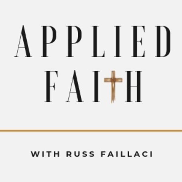 Applied Faith: With Russ Faillaci Podcast Artwork Image