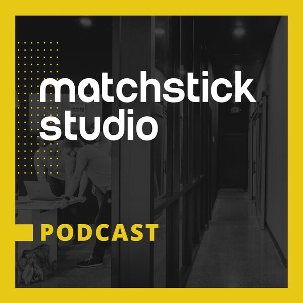 Matchstick Studio Podcast Podcast Artwork Image