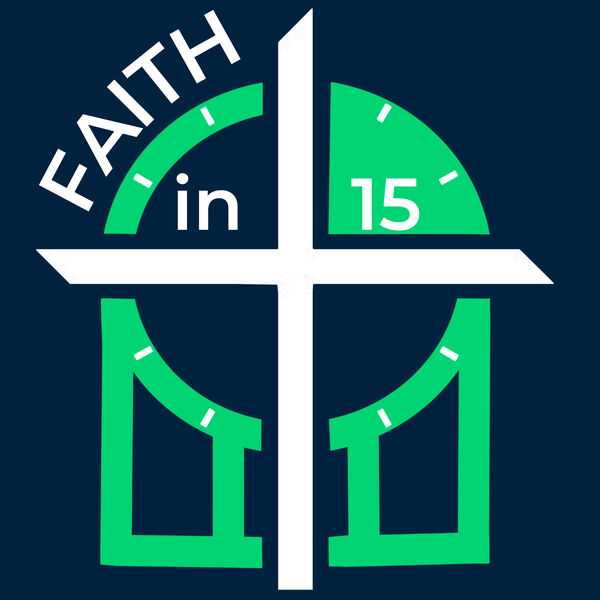 Faith in 15 Podcast Artwork Image