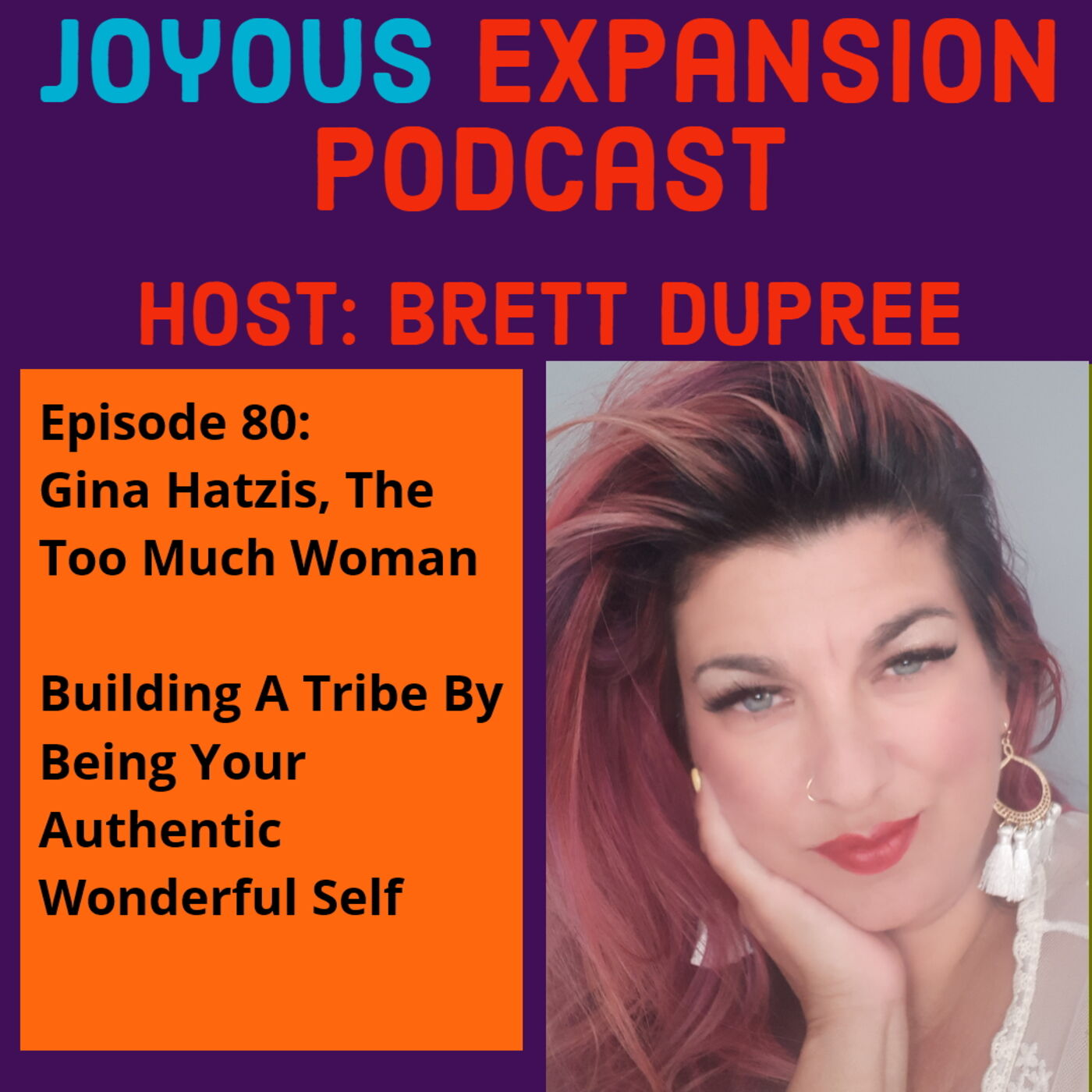 Joyous Expansion #80 - Gina Hatzis - Building A Tribe By Being Your Authentic Wonderful Self