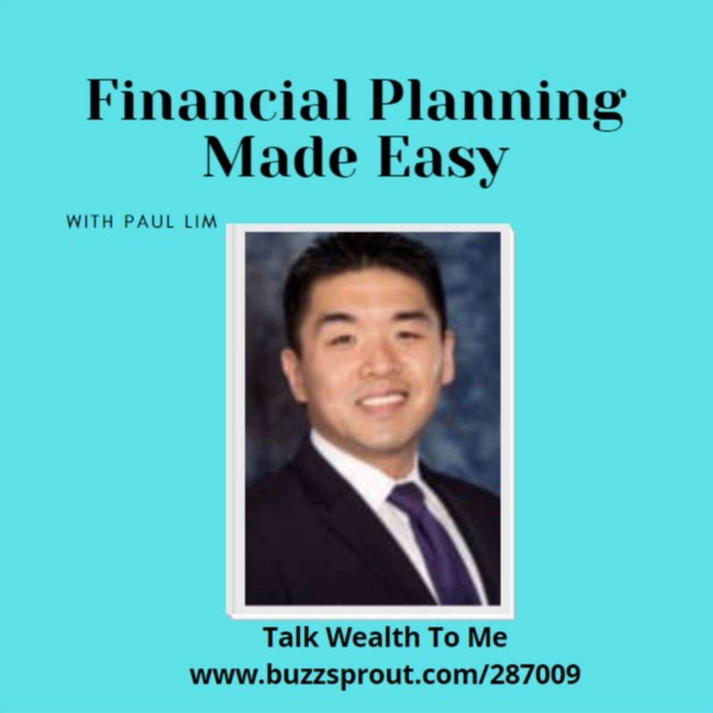 #057 Financial Planning Made Easy with Paul Lim